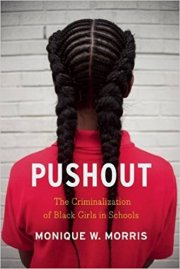 Pushout: The Criminalization of Black Girls in Schools Book by Monique W. Morris