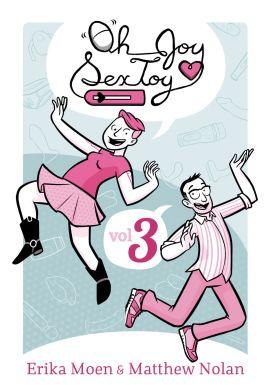 Oh Joy Sex Toy vol. 3 by Erika Moen and Matthew Nolan