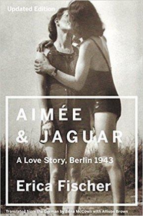Aimée & Jaguar: A Love Story, Berlin 1943 by Erica Fischer