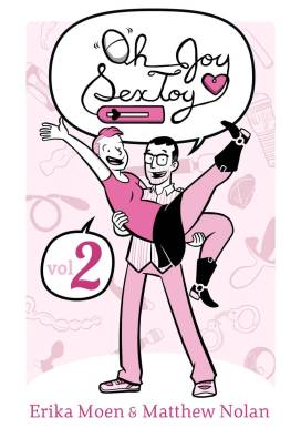 Oh Joy Sex Toy vol. 2 by Erika Moen and Matthew Nolan