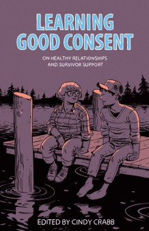 Learning Good Consent: On Healthy Relationships and Survivor Support by Cindy Crabb